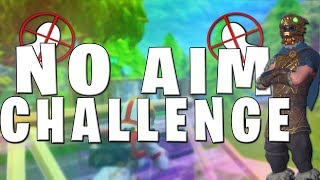 THE NO AIM CHALLENGE ON FORTNITE! - Hitting No Scopes on Fortnite Battle Royale!