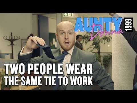 Aunty Donna - Two People Wear the Same Tie to Work
