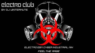 ELECTRO EBM CYBER INDUSTRIAL MIX -  FEEL THE RAGE