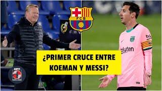 BARCELONA Lo que dijo Ronald Koeman sobre Lionel Messi. ¿Lo está criticando? | Fuera de Juego