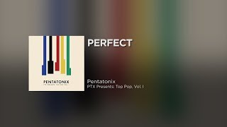 Pentatonix - Perfect (Official Lyrics)