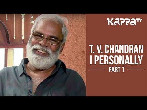 T. V. Chandran  I Personally Part 1  Kappa TV