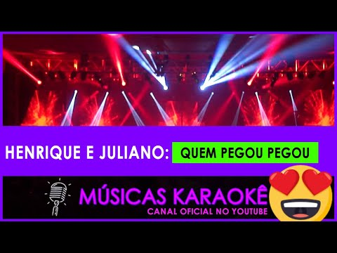 músicas-karaokê---quem-pegou-pegou---henrique-e-juliano