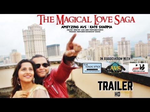 The Magical Love Saga | AmeyZing AVS and  Kate Sharma | Trailer