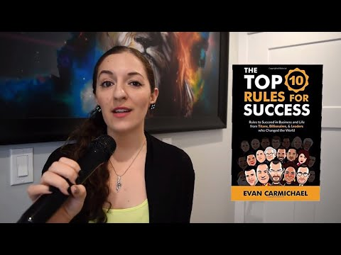 Inspirational Book with Advice from Top Entrepreneurs: TOP 10 Rules for Success by Evan Carmichael