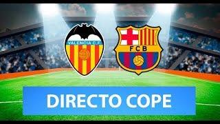 (SOLO AUDIO) Directo del Valencia 2-0 Barcelona en Tiempo de Juego COPE