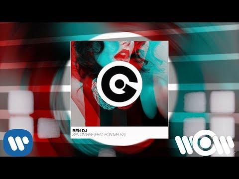 BEN DJ FEAT. EON MELKA - Sex On Fire | Official Audio
