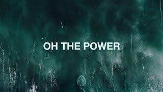 Oh, The Power - Crossroads Music (Lyrics)