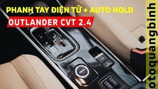 Tính năng Phanh tay điện tử và Auto Hold trên Mitsubishi Outlander 2.4 Prenium | Ô tô Quảng Bình