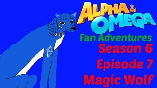 Alpha and omega fan adventures season 2 episode 7 Magic Wolf