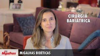Migalhas Bioéticas - Cirurgia bariátrica