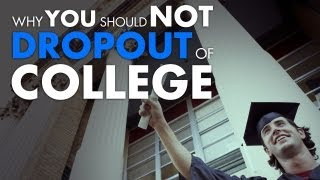 Video Why You Should NOT Drop Out Of College download MP3, 3GP, MP4, WEBM, AVI, FLV Agustus 2018