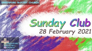 Greenford Baptist Church Sunday Club - 21 February 2021