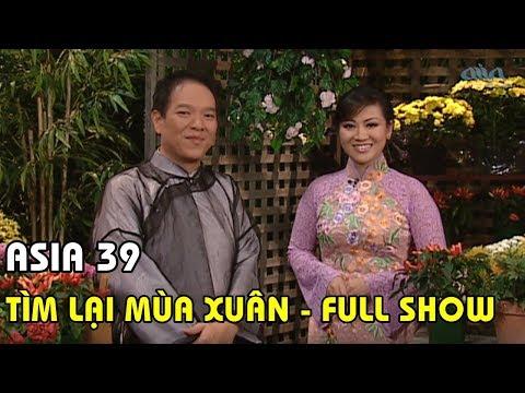 Nhạc Tết - ASIA 39: Tìm Lại Mùa Xuân (2003) | FULL SHOW