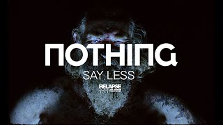 NOTHING – Say Less (Official Music Video)
