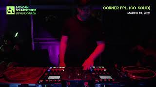 Sathorn Soundsystem Presents Sleepless Nights - CO-SOLID (CORNER PPL., Esther, PHARALAI)