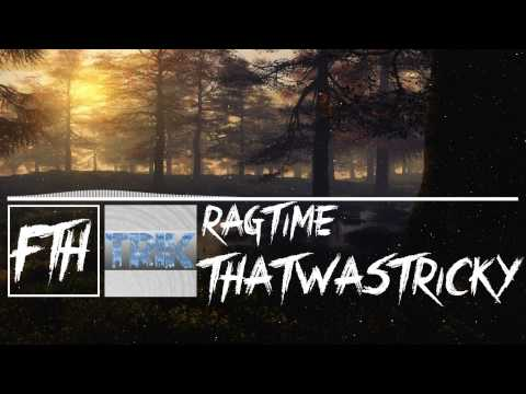 [Electro House] Thatwastricky - Ragtime [Free Download]