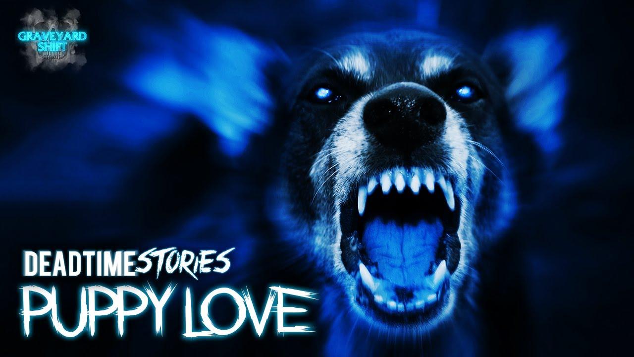 Puppy Love | DeadTime Stories