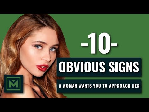 10 SIGNS A Woman Wants To Be Approached - HOW TO Tell if She