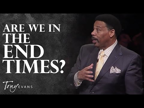 Prophecy & The End Times | Sermon By Tony Evans