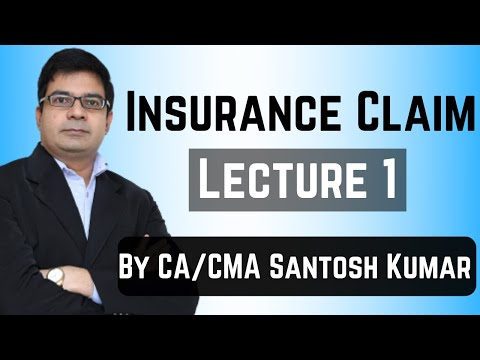 Insurance claim lecture 1 by CA/CMA Santosh kumar
