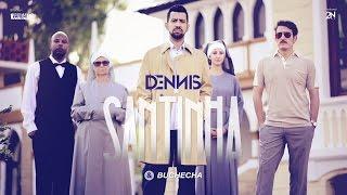 Dennis - Santinha - Feat. Buchecha [Clipe Oficial]