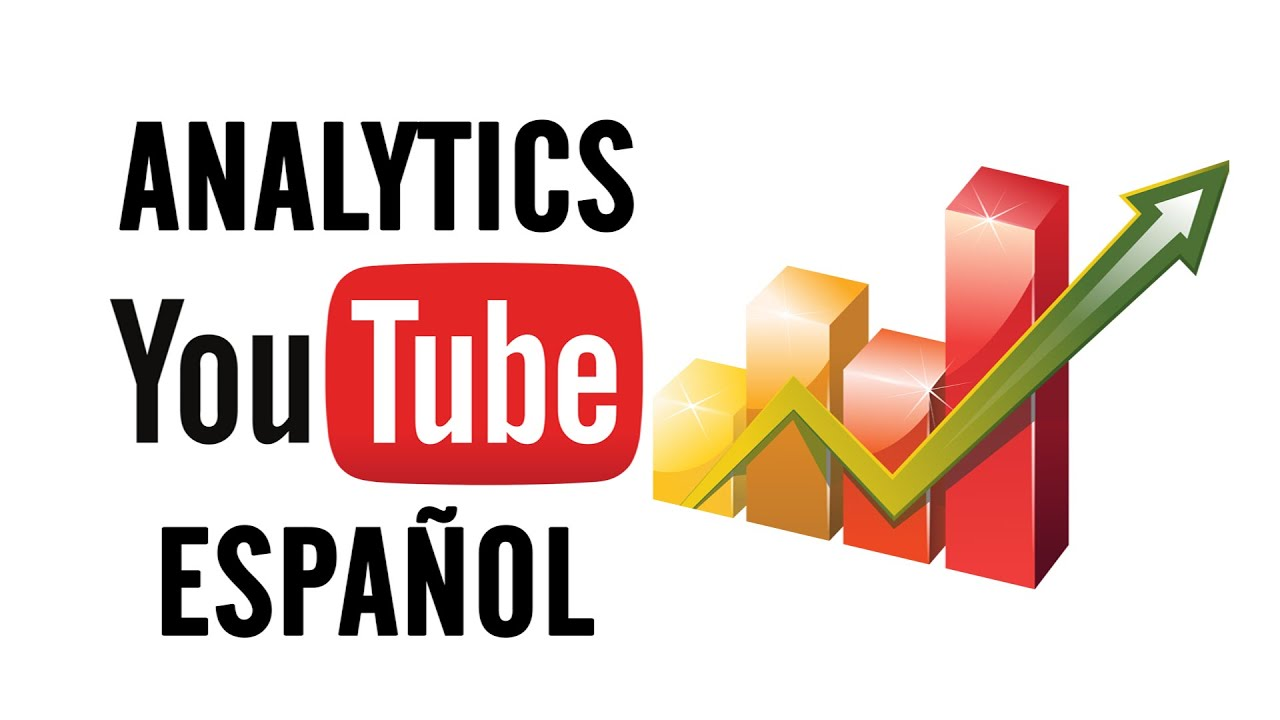 c243mo usar los analytics de youtube espa209ol youtube