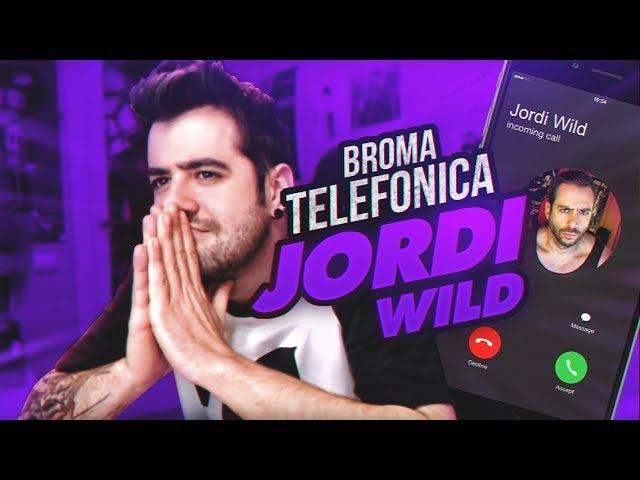 BROMA TELEFÓNICA A JORDI WILD