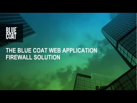 The Blue Coat Web Application Firewall Solution