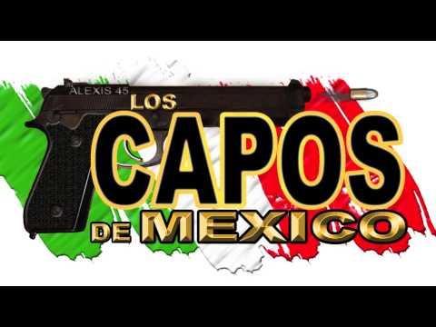 Los Capos De Mexico  El Cabron