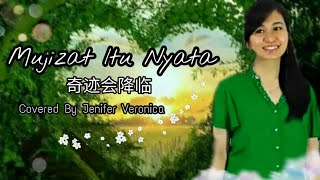 Mujizat Itu Nyata 奇迹会降临 COVER Lagu Rohani Versi Mandarin Indonesia (Jenifer Veronica)