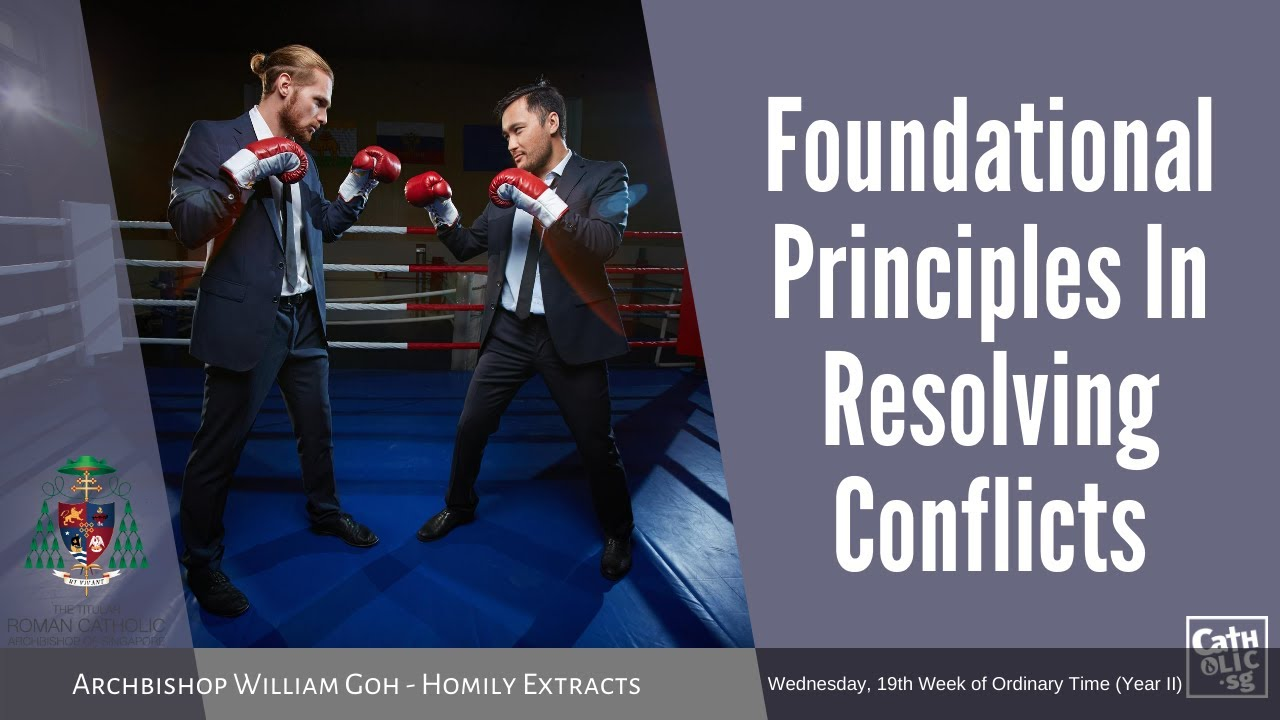 Foundational Principles In Resolving Conflicts - Homily by Archbishop William Goh (12 August 2020)