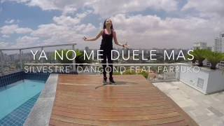 """Ya no me Duele Más"" Silvestre Dangond Feat. Farruko - Choreo by Luz Rey"