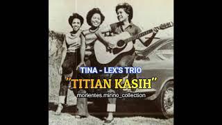 Download lagu Titian Kasih - Tina Lex's Trio