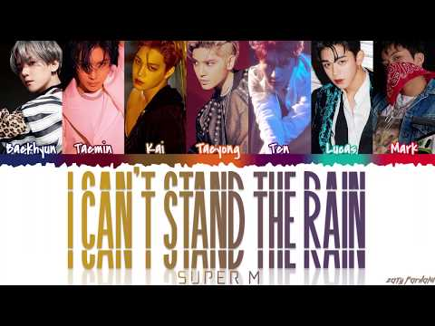 SuperM (슈퍼엠) - 'I CAN'T STAND THE RAIN' [Color Coded_Han_Rom_Eng]