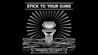 Stick To Your Guns - Bringing You Down (A New World Overthrow) *NEW SONG*