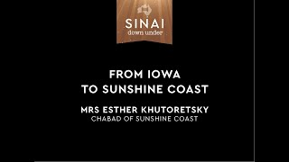 From Iowa to Sunshine Coast. Mrs Esther Khutoretsky. Sinai Down Under