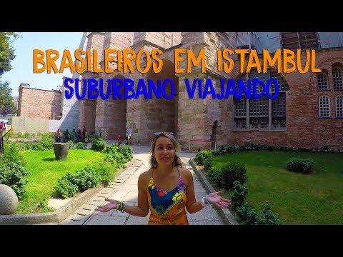 Brasileiros em ISTAMBUL! Suburbano Viajando