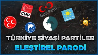 TÜRKİYE SİYASİ PARTİLER - ELEŞTİREL PARODİ