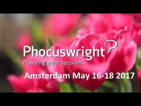 Phocuswright Europe 2017, May 16-18th Amsterdam