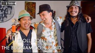 Sesiones RD Studio | Trolli Rolli - The Buonamico´s Band