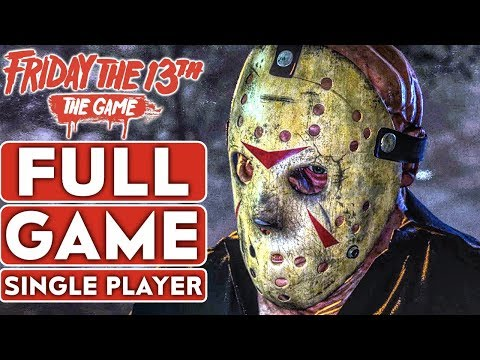 FRIDAY THE 13th THE GAME Single Player Gameplay Walkthrough Part 1 FULL GAME CAMPAIGN No Commentary