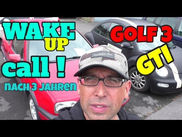 wake up call - Kaltstart nach 3 Jahren - Golf 3 GTI