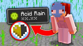 Minecraft, But It Rains Acid...