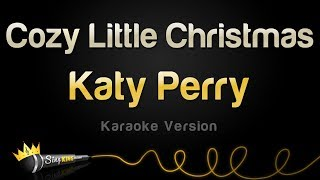 Katy Perry - Cozy Little Christmas (Karaoke Version)