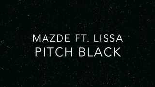 Mazde Pitch Black Ft LissA Lyrics