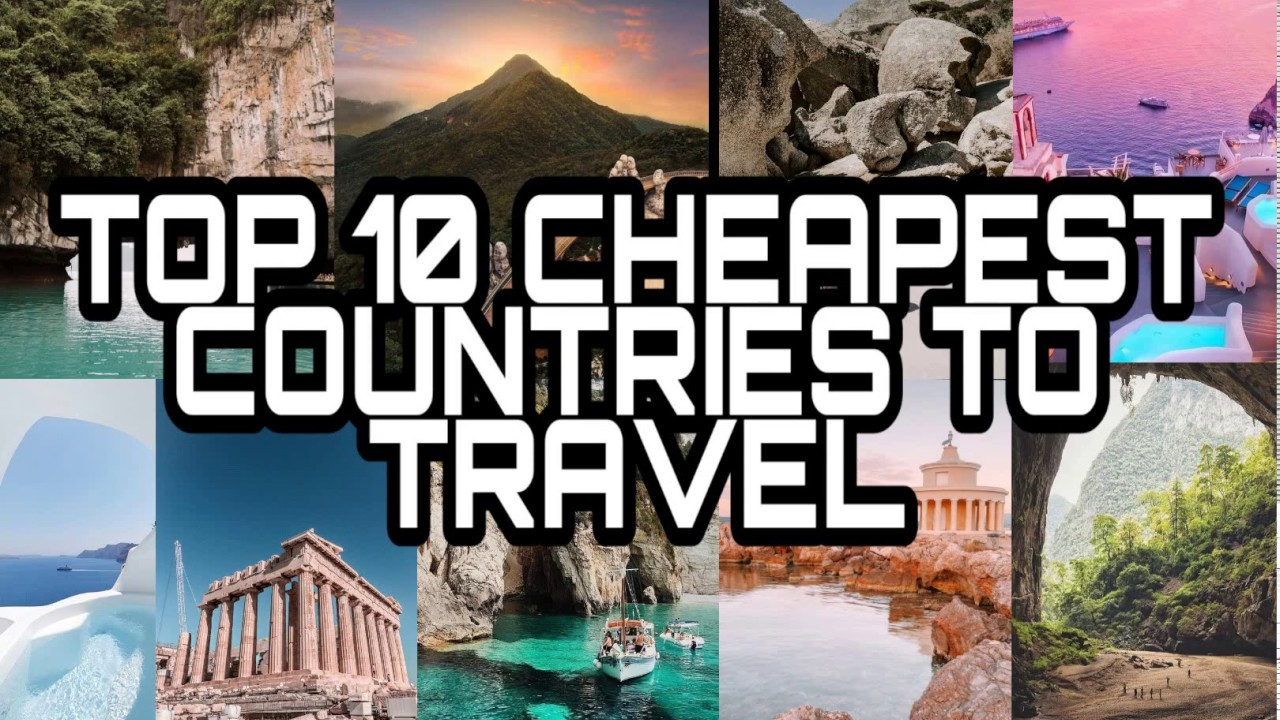 Top 10 Cheapest And Beautiful Countries To Travel Very Low Budget To Live After Retirement Youtube