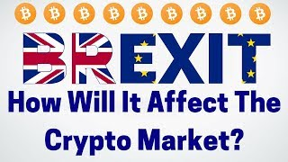 Brexit And Its Influence On Crypto? How Will UK Manage Blockchain?