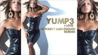 He Wasnt Man Enough   Toni Braxton    YUMp3 x Layzie    The ReRemix