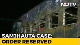 Samjhauta Blast Case Order Reserved After Pakistani Woman Files Petition